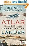 Atlas der unentdeckten L�nder