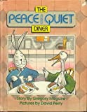 img - for The Peace and Quiet Diner (Parents Magazine Read Aloud Original) book / textbook / text book
