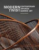 Modern Twist: Contemporary Japanese Bamboo Art