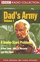 Dad's Army, Volume 1: A Jumbo-Sized Problem Radio/TV von Jimmy Perry, David Croft Gesprochen von: Arthur Lowe, John Le Mesurier, Clive Dunn