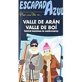 Escapada Azul Valle de Arán y Valle de Boí (Escapada Azul (gaesa))