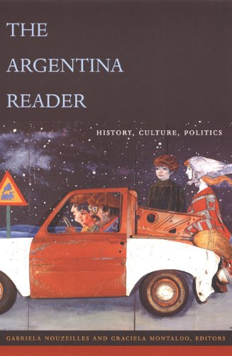 The Argentina Reader: History, Culture, Politics (The...