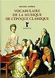 echange, troc Michel Noiray - Vocabulaire de la musique de l'époque classique
