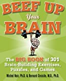 img - for Beef Up Your Brain: The Big Book of 301 Brain-Building Exercises, Puzzles and Games! (1-2-3 Series) book / textbook / text book