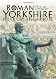 img - for Roman Yorkshire: People, Culture & Landscape book / textbook / text book