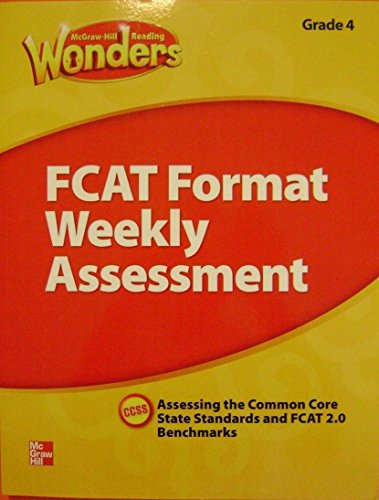 McGraw-Hill Reading Wonders FCAT Format Weekly Assessment Grade 3, by McGraw-Hill