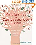 Mindfulness for Compassionate Living:...