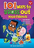 img - for 101 Ways to Gross Out Your Friends (101 Series) book / textbook / text book