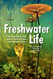 img - for Freshwater Life: A field guide to the plants and animals of southern Africa book / textbook / text book