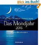 Das Mondjahr 2016: Abrei�kalender