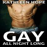 Gay: All Night Long | Kathleen Hope