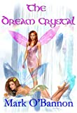 The Dream Crystal (The Dream War Series) by Mark O'Bannon