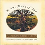 img - for By James C. Dobson In the Arms of God [Hardcover] book / textbook / text book
