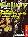 The Wind Between the Worlds (The Galaxy Project)