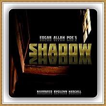 Shadow (       UNABRIDGED) by Edgar Allan Poe Narrated by Glenn Hascall