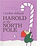 Harold at the North Pole (Harold and the Purple Crayon) (0060586281) by Johnson, Crockett