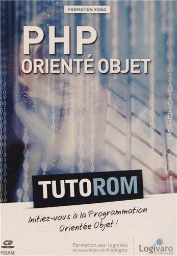 Tutorom php oriente objet. initiez-vous a la programmation orientee objet ! DVD-ROM PC et mac. 2h53