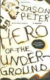 Hero of the Underground: A Memoir