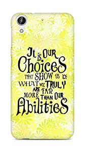 AMEZ our choices show what we are Back Cover For HTC Desire 626 LTE