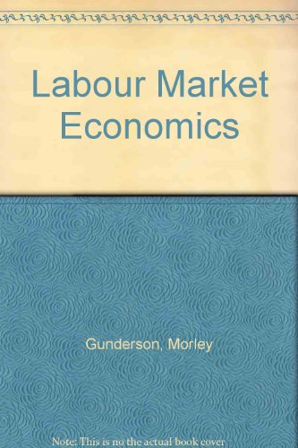 Labour Market Economics Theory Evidence and Policy in Canada