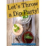 Let's Throw a Dip Party