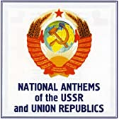 Natl Anthems of the USSR &amp; Uni
