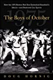 The Boys of October : How the 1975 Boston Red Sox Embodied Baseball's Ideals - and Restored Our Spirits