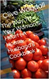img - for The Way To Your Woman's Heart ( A House-Husband's Cookbook ) book / textbook / text book