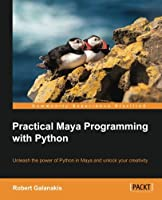 Practical Maya Programming with Python Front Cover