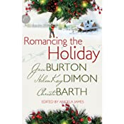 Romancing the Holiday | [HelenKay Dimon, Christi Barth, Jaci Burton]