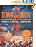 Down and Dirty: The Essential Trainin...