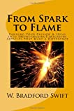 From Spark to Flame: Fanning Your Passion & Ideas into Moneymaking Magazine Articles that Make a Difference