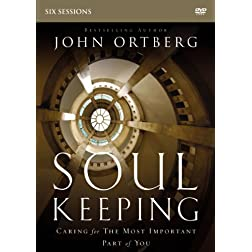 Soul Keeping: A DVD Study: Caring for the Most Important Part of You