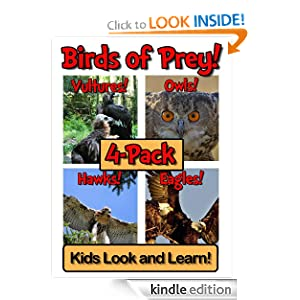 Birds of Prey! Learn About Birds of Prey and Enjoy Colorful Pictures - Look and Learn! (200+ Photos of Birds of Prey)