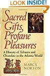 Sacred Gifts, Profane Pleasures: A Hi...