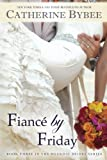 Fiancé by Friday (Weekday Brides Series Book 3)