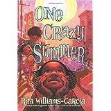 One Crazy Summer ~ Rita Williams-Garcia