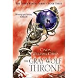 The Gray Wolf Throne (The Seven Realms Series) ~ Cinda Williams Chima