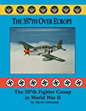 img - for The 357th Over Europe: The 357th Fighter Group in World War II book / textbook / text book