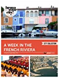 A Week in the French Riviera (Bravo Your City! Book 5)