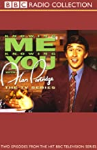 Knowing Me, Knowing You with Alan Partridge: The TV Series  by Steve Coogan Narrated by Steve Coogan