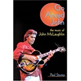 Go Ahead John: Music of John McLaughlinby Paul Stump