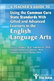 img - for A Teacher's Guide to Using the Common Core State Standards with Gifted and Advanced Learners in the English/Language Arts book / textbook / text book