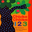 Chicka, Chicka 1,2,3 (       UNABRIDGED) by Bill Martin, Michael Sampson Narrated by Crystal Taliefero