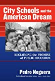 img - for City Schools and the American Dream: Reclaiming the Promise of Public Education (Multicultural Education Series (New York, N.Y.).) book / textbook / text book