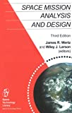 Space Mission Analysis and Design, 3rd edition (Space Technology Library, Vol. 8)