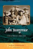John Beargrease: Legend of Minnesotas North Shore