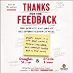 Thanks for the Feedback: The Science and Art of Receiving Feedback Well | Sheila Heen,Douglas Stone
