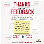 Thanks for the Feedback: The Science and Art of Receiving Feedback Well | [Sheila Heen, Douglas Stone]