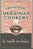 img - for Traditional Ukrainian Cookery by Savella Stechishin (1991-02-03) book / textbook / text book